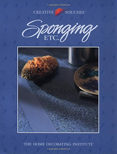 9780865739963: Sponging Etc.: The Home Decorating Institute (Creative Touches)