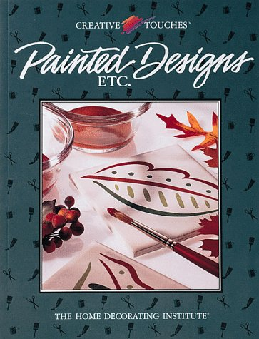Painted Designs, Etc (Creative Touches) (9780865739994) by Cy Decosse Inc