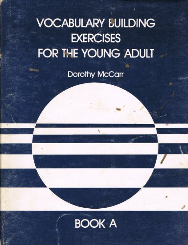 Vocabulary Building Exercises for the Young Adult, Book A: McCarr, Dorothy