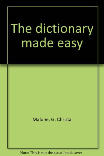 The dictionary made easy: Malone, G. Christa