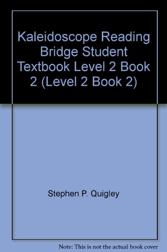 Kaleidoscope Reading Bridge Student Textbook Level 2: Stephen P. Quigley,