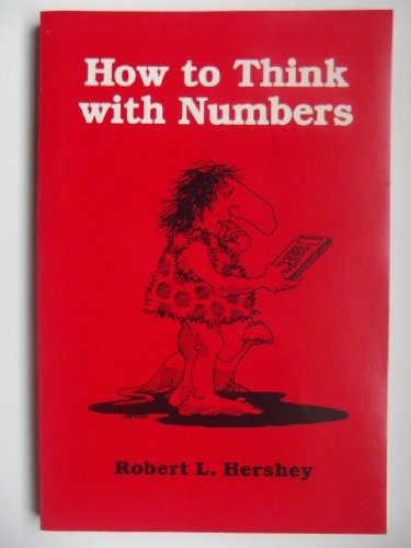 9780865760141: How to Think with Numbers