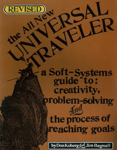 9780865760172: Universal Traveler: Soft-Systems Guide to Creativity, Problem-Solving and the Process of Reaching Goals