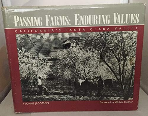 PASSING FARMS, ENDURING VALUES: CALIFORNIA'S SANTA CLARA VALLEY