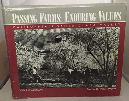 PASSING FARMS, ENDURING VALUES: CALIFORNIA'S SANTA CLARA VALLEY: Jacobson, Yvonne