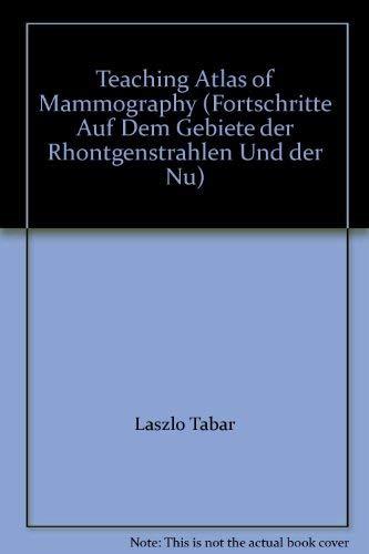 9780865771185: Teaching Atlas of Mammography (Fortschritte Auf Dem Gebiete der Rhontgenstrahlen Und der Nu)