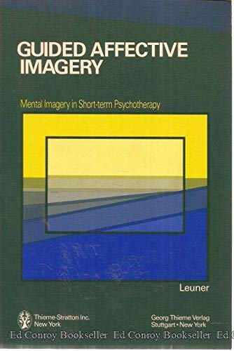 9780865771321: Guided Affective Imagery: Mental Imagery in Short-Term Psychotherapy : The Basic Course (English and German Edition)