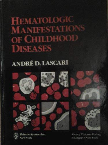 Hermatologic Manifestations of Childhood Diseases: Andre D. Lascari