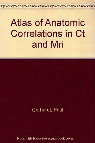 Atlas of Anatomic Correlations in Ct and Mri: P. Gerhardt