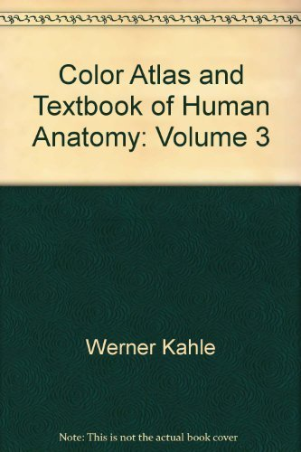 Color Atlas and Textbook of Human Anatomy: Werner Kahle, Helmut