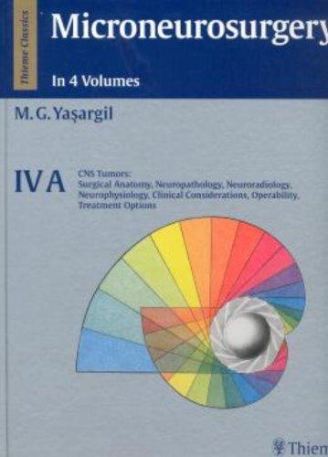 9780865772601: Microneurosurgery, Volume Iva: CNS Tumors: Surgical Anatomy, Neuropathology, Neuroradiology, Neurophysiology, Clinical Considerations, Operability, T: 4