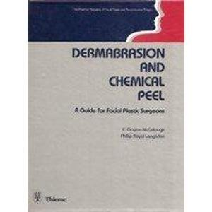 9780865772847: Dermabrasion and Chemical Peel: A Guide for Facial Plastic Surgeons