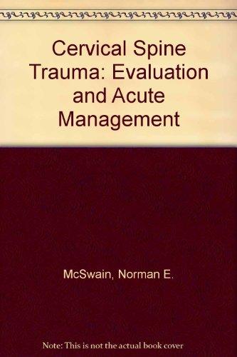 9780865772991: Cervical Spine Trauma: Evaluation and Acute Management