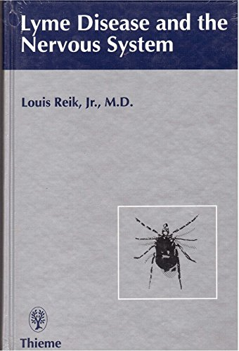 Lyme Disease and the Nervous System: Reik, Louis