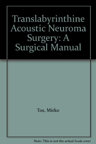 9780865773974: Translabyrinthine Acoustic Neuroma Surgery: A Surgical Manual