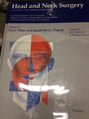 Head and Neck Surgery Volume 1: Face, Nose and Facial Skull, Part II: Tardy, M.E., Kastenbauer, E.,...