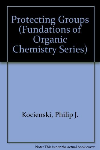 9780865775572: Protecting Groups (Fundations of Organic Chemistry Series)