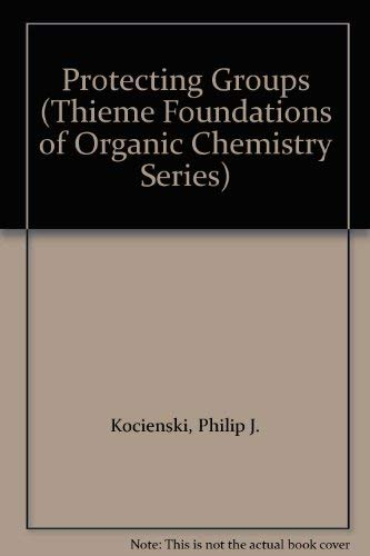 9780865775589: Protecting Groups (Thieme Foundations of Organic Chemistry Series)