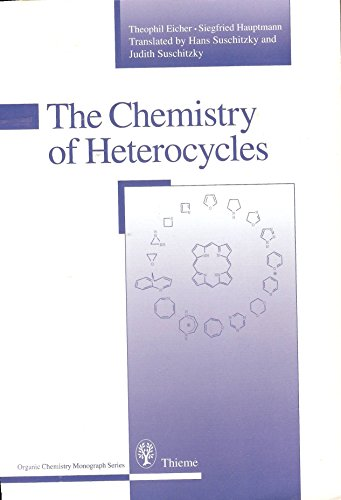 The Chemistry of Heterocycles: Structure, Reactions, Syntheses, and Applications (Thieme Organic ...