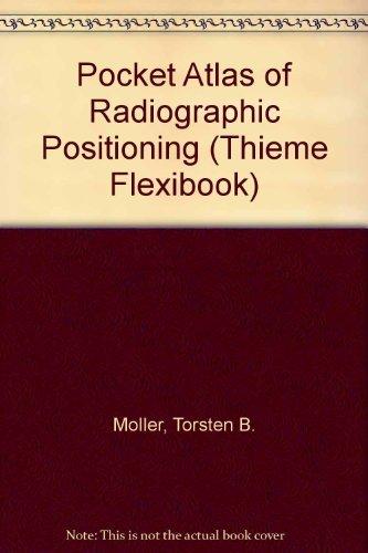 9780865776401: Pocket Atlas of Radiographic Positioning (Thieme Flexibook)