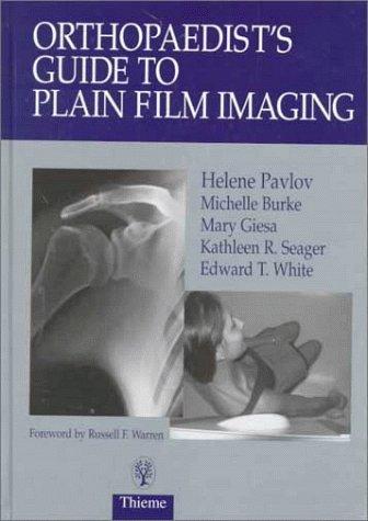 9780865777170: Orthopaedist's Guide to Plain Film Imaging