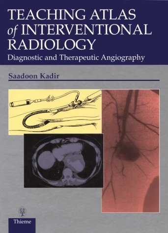9780865777774: Teaching Atlas of Interventional Radiology: Diagnostic and Therapeutic Angiography