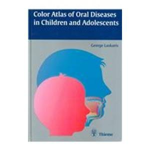 9780865777897: Color Atlas of Oral Diseases in Children and Adolescents
