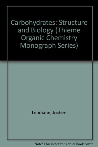 9780865777903: Carbohydrates: Structure and Biology (Thieme Organic Chemistry Monograph Series)