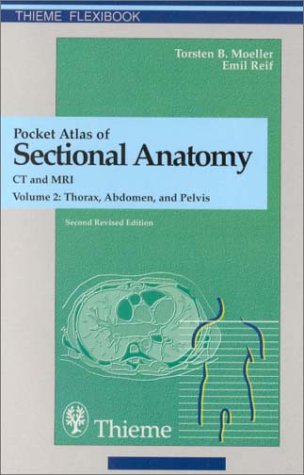 9780865778726: Pocket Atlas of Sectional Anatomy: Computed Tomography and Magnetic Resonance Imaging : vol. 2 Thorax, Abdomen, and Pelvis