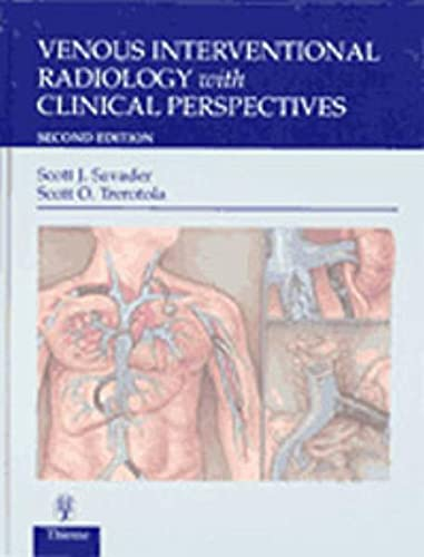 9780865778948: Venous Interventional Radiology With Clinical Perspectives