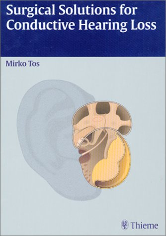 9780865779105: Surgical Solutions for Conductive Hearing Loss: Man Middle Ear Surgery, Volume 4 (Manual of Middle Ear Surgery)