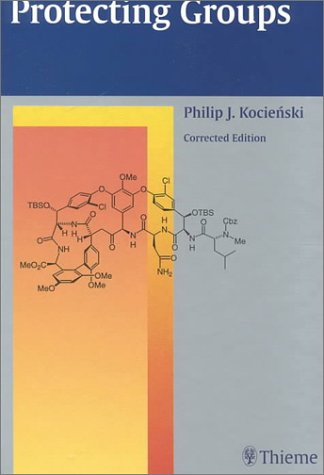 9780865779938: Protecting Groups (Thieme Foundations of Organic Chemistry Series)