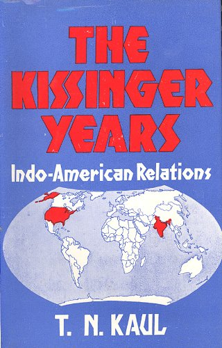 Stock image for The KISSINGER YEARS: Indo-American Relations for sale by PERIPLUS LINE LLC