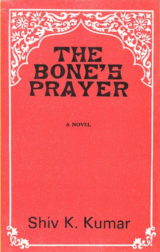 BONE'S PRAYER, The: Kumar, Shiv K.