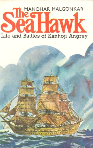 9780865780699: SEA HAWK: Life & Battles of Kanhoji Angrey