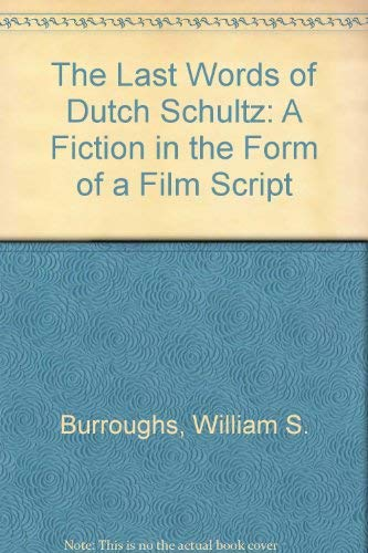9780865790094: The Last Words of Dutch Schultz: A Fiction in the Form of a Film Script