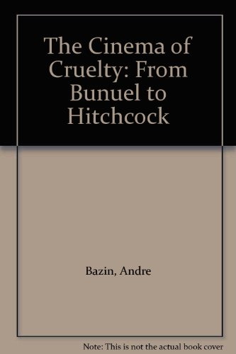 9780865790186: The Cinema of Cruelty: From Bunuel to Hitchcock