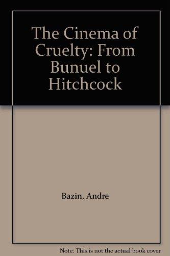 9780865790186: The Cinema of Cruelty: From Bunuel to Hitchcock