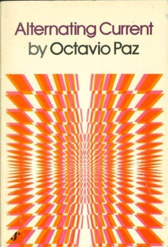Alternating current: Paz, Octavio