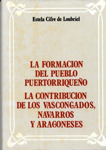 9780865813892: La Formacion del Pueblo Puertorriqueño: La Contribución de los Vascongados, Navarros y Aragoneses (Spanish Edition)