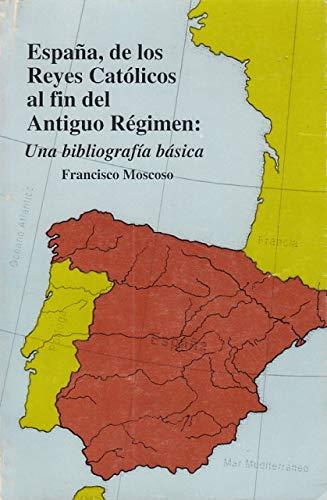 9780865814837: España, de los Reyes Católicos al fin del antiguo régimen: Una bibliografía básica (Spanish Edition)