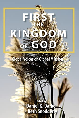 9780865850774: First the Kingdom of God: Global Voices on Global Mission