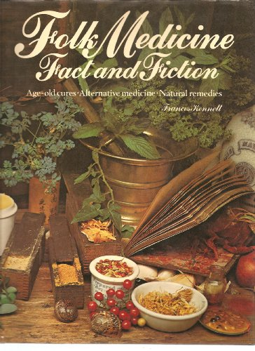 Folk Medicine Fact and Fiction (086585162X) by Frances Kennett