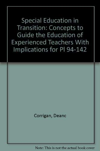 9780865861091: Special Education in Transition: Concepts to Guide the Education of Experienced Teachers With Implications for Pl 94-142