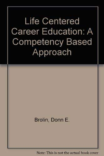 9780865862418: Life Centered Career Education: A Competency Based Approach