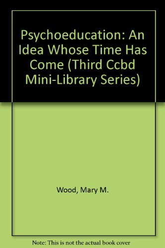 9780865863484: Psychoeducation: An Idea Whose Time Has Come (Third Ccbd Mini-Library Series)