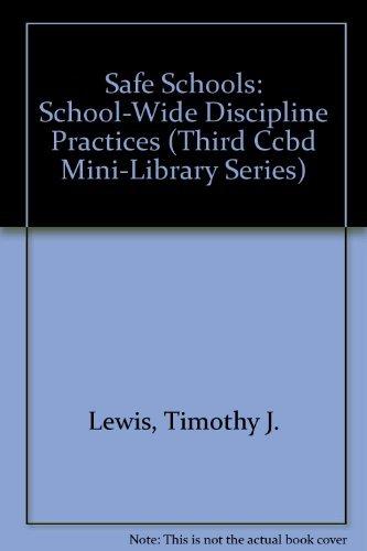 9780865863491: Safe Schools: School-Wide Discipline Practices (Third Ccbd Mini-Library Series)