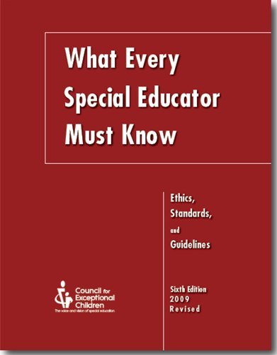 9780865864504: What Every Special Educator Must Know: Ethics, Standards, and Guidelines for Special Educators