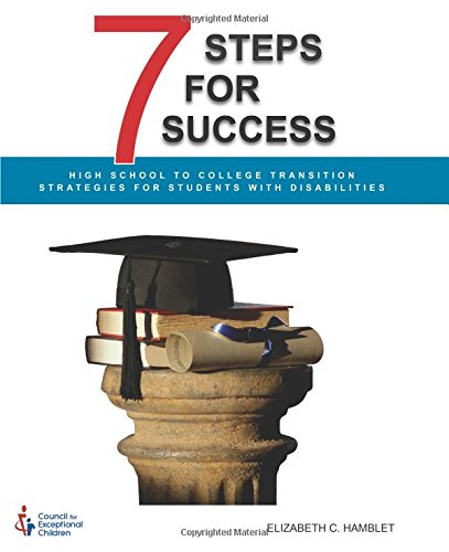 9780865864672: 7 Steps for Success: High School to College Transition Strategies for Students with Disabilities