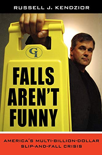 9780865870161: Falls Aren't Funny: America's Multi-Billion Dollar Slip-and-Fall Crisis